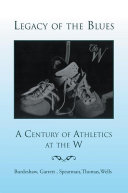 Legacy of the Blues  a Century of Athletics at the W