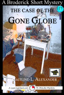 Pdf The Case of the Gone Globe: A 15-Minute Brodericks Mystery Telecharger