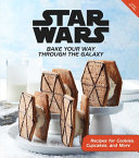 Star Wars  Bake Your Way Through the Galaxy