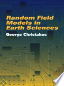 Random Field Models In Earth Sciences Book PDF