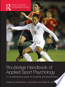 """Routledge Handbook of Applied Sport Psychology: A Comprehensive Guide for Students and Practitioners"" by Stephanie J. Hanrahan, Mark B. Andersen"