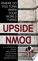Where Can You Turn When Your World Turns Upside Down Book