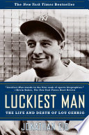 """""""Luckiest Man: The Life and Death of Lou Gehrig"""" by Jonathan Eig"""