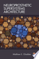 Neuroprosthetic Supersystems Architecture Book