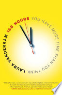 """""""168 Hours: You Have More Time Than You Think"""" by Laura Vanderkam"""