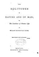 The Solitudes of Nature and of Man  Or  The Loneliness of Human Life