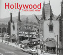 Hollywood Then and Now®