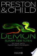 Demon – Sumpf der Toten  : Ein neuer Fall für Special Agent Pendergast