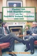 Fianna F Il Irish Republicanism And The Northern Ireland Troubles 1968 2005