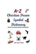 A to Z Christian Dream Symbols Dictionary