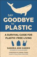 Say Goodbye to Plastic