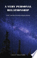 A Very Personal Relationship   God  and the Christian Religion and me