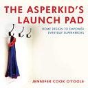 The Asperkid s Launch Pad