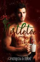 Mistletoe and Mochas