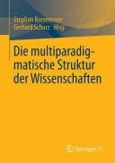 Die multiparadigmatische Struktur der Wissenschaften