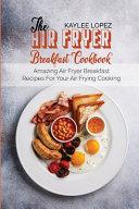 The Air Fryer Breakfast Cookbook Book PDF