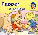 Pepper Is Jelous