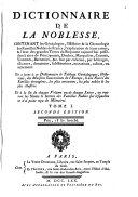 Dictionnaire de la noblesse ... de France