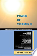 """Power of Vitamin D: A Vitamin D Book That Contains The Most Scientific, Useful And Practical Information About Vitamin D Hormone D"" by Sarfraz Zaidi, MD"