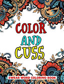 Color and Cuss Swear Word Coloring Book