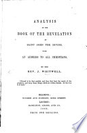 Analysis Of The Book Of The Revelations Of Saint John The Divine With An Address To All Christians