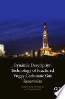 Dynamic Description Technology of Fractured Vuggy Carbonate Gas Reservoirs