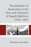 The Aesthetic of Revolution in the Film and Literature of Naguib Mahfouz  1952   1967