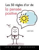 Pdf Les 50 règles d'or de la pensée positive Telecharger
