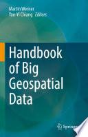Handbook of Big Geospatial Data Book