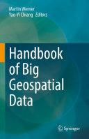 Handbook of Big Geospatial Data