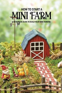 How to Start a Mini Farm