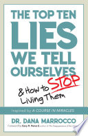 The Top Ten Lies We Tell Ourselves