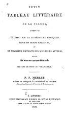 Petit tableau littéraire de la France, contenant un essai sur la littérature française, et extraits des meilleurs auteurs