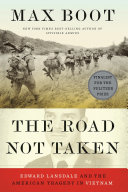 The Road Not Taken: Edward Lansdale and the American Tragedy in Vietnam Pdf/ePub eBook