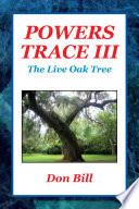 Powers Trace III  : The Live Oak Tree
