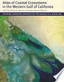 Atlas of Coastal Ecosystems in the Western Gulf of California