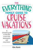 The Everything Family Guide To Cruise Vacations Book