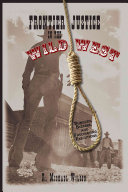 Pdf Frontier Justice in the Wild West