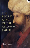 The Decline and Fall of the Ottoman Empire