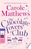 """The Chocolate Lovers' Club"" by Carole Matthews"