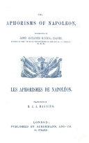 The Aphorisms of Napoleon. Translated by J. A. Manning. Les Aphorismes de Napoleon. Traduction de M. J. A. Manning. Eng. and Fr
