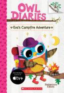 Eva s Campfire Adventure  A Branches Book  Owl Diaries  12