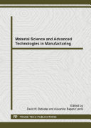 Material Science and Advanced Technologies in Manufacturing