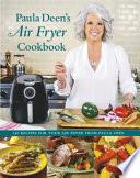 Paula Deen s Air Fryer Cookbook