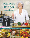 Paula Deen s Air Fryer Cookbook