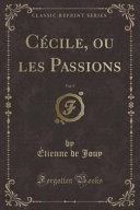 Cécile, ou les Passions, Vol. 5 (Classic Reprint)