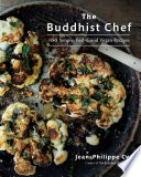 """The Buddhist Chef: 100 Simple, Feel-Good Vegan Recipes"" by Jean-Philippe Cyr"