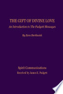 The Gift of Divine Love  an Introduction to the Padgett Messages