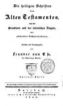 Die heiligen Schriften des Alten Testamentes nach dem Grundtexte und der lateinischen Vulgata, mit erklärenden Sachparallelstellen