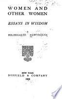 Women and Other Women, Essays in Wisdom by Hildegarde Hawthorne PDF
